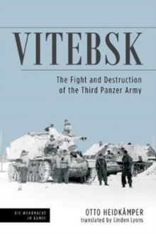 Vitebsk : The Fight and Destruction of the 3rd Panzer Army, Hardback Book