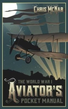 The World War I Aviator's Pocket Manual, Hardback Book