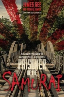 Prisoner of the Samurai : Surviving the Sinking of the USS Houston and the Death Railway, Hardback Book