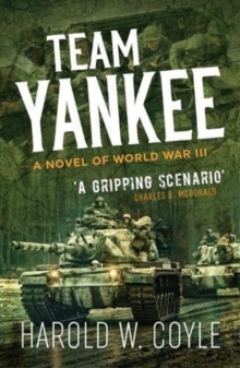 Team Yankee : A Novel of World War III, Paperback / softback Book