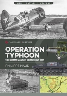 Operation Typhoon : The Assault on Moscow 1941, Paperback / softback Book