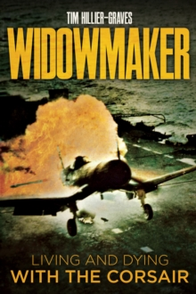 Widowmaker : Living and Dying with the Corsair, EPUB eBook