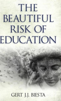 Beautiful Risk of Education, Hardback Book