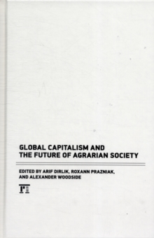 Global Capitalism and the Future of Agrarian Society, Hardback Book