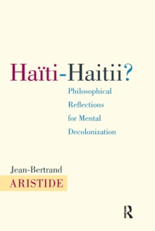 Haiti-Haitii : Philosophical Reflections for Mental Decolonization, Paperback Book