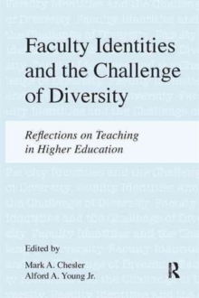 Faculty Identities and the Challenge of Diversity : Reflections on Teaching in Higher Education, Hardback Book