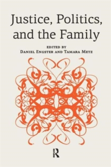 Justice, Politics, and the Family, Hardback Book