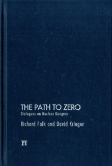 Path to Zero : Dialogues on Nuclear Dangers, Hardback Book