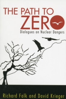 Path to Zero : Dialogues on Nuclear Dangers, Paperback / softback Book