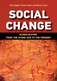 Social Change : Globalization from the Stone Age to the Present, Paperback / softback Book
