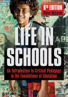 Life in Schools : An Introduction to Critical Pedagogy in the Foundations of Education, Paperback / softback Book