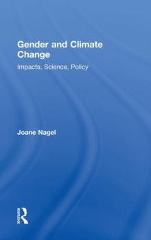 Gender and Climate Change : Impacts, Science, Policy, Hardback Book