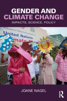 Gender and Climate Change : Impacts, Science, Policy, Paperback / softback Book