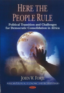 Here the People Rule : Political Transition & Challenges for Democratic Consolidation in Africa, Paperback Book