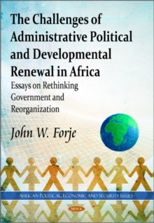 Challenges of Administrative Political & Developmental Renewal in Africa : Essays on Rethinking Government & Reorganization, Paperback Book