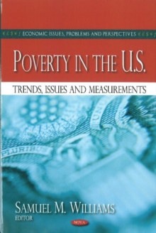 Poverty in the U.S. : Trends, Issues & Measurements, Hardback Book