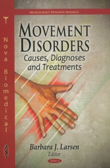 Movement Disorders : Causes, Diagnoses & Treatments, Hardback Book