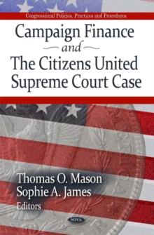 Campaign Finance & the Citizens United Supreme Court Case, Hardback Book