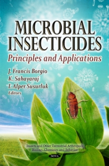 Microbial Insecticides : Principles & Applications, Hardback Book