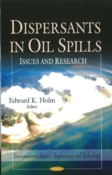 Dispersants in Oil Spills : Issues & Research, Hardback Book