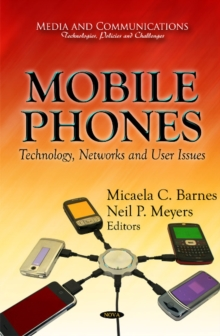 Mobile Phones : Technology, Networks & User Issues, Hardback Book