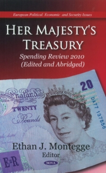 Her Majesty's Treasury : Spending Review 2010 (Edited & Abridged), Hardback Book