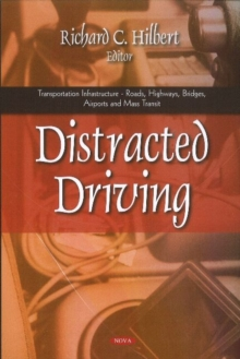 Distracted Driving : Research & Prevention Efforts, Hardback Book