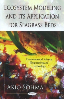 Ecosystem Modeling & its Application for Seagrass Beds, Paperback / softback Book
