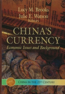 China's Currency : Economic Issues & Background, Hardback Book