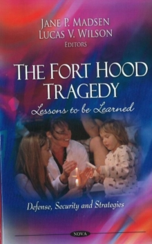 Fort Hood Tragedy : Lessons to be Learned, Hardback Book