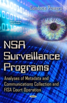 NSA Surveillance Programs : Analyses of Metadata & Communications Collection & FISA Court Operation, Hardback Book
