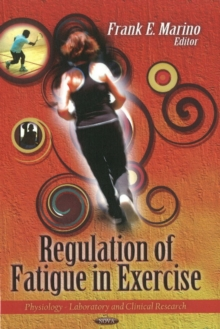 Regulation of Fatigue in Exercise, Hardback Book