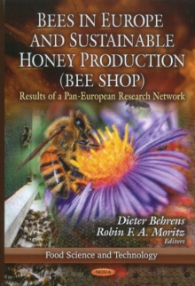 Bees in Europe & Sustainable Honey Production (BEE SHOP) : Results of a Pan-European Research Network, Hardback Book
