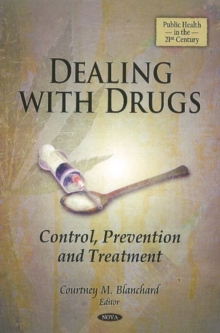 Dealing with Drugs : Control, Prevention & Treatment, Hardback Book