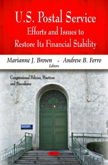 U.S. Postal Service : Efforts & Issues to Restore Its Financial Stability, Hardback Book