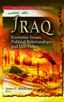 Iraq : Economic Issues, Political Relationships & U.S. Policy, Hardback Book