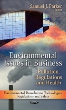 Environmental Issues in Business : Pollution, Regulations & Health, Hardback Book