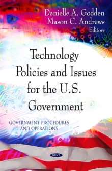 Technology Policies & Issues for the U.S. Government, Hardback Book