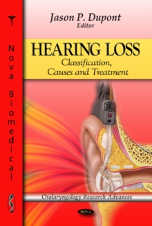 Hearing Loss : Classification, Causes & Treatment, Hardback Book