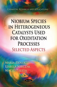 Niobium Species in Heterogeneous Catalysts Used for Oxiditation Processes-Selected Aspects, Paperback Book