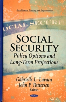 Social Security : Policy Options & Long-Term Projections, Paperback Book