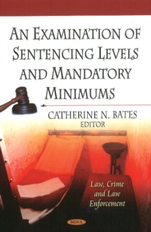 An Examination Of Sentencing Levels & Mandatory Minimums, Hardback Book