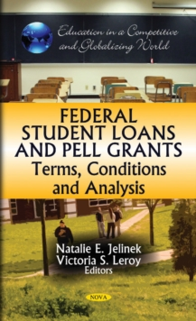 Federal Student Loans & Pell Grants : Terms, Conditions & Analysis, Hardback Book