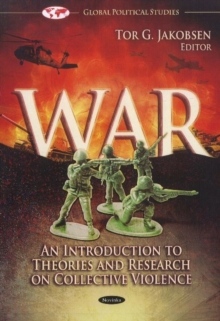 War : An Introduction to Theories & Research on Collective Violence, Paperback / softback Book