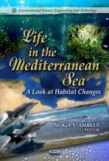 Life in the Mediterranean Sea : A Look at Habitat Changes, Hardback Book