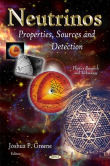 Neutrinos : Properties, Sources & Detection, Hardback Book