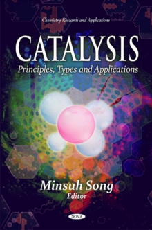 Catalysis : Principles, Types & Applications, Hardback Book