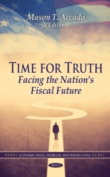 Time for Truth : Facing the Nation's Fiscal Future, Hardback Book