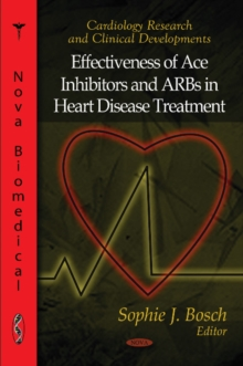 Effectiveness of ACE Inhibitors & ARBs in Heart Disease Treatment, Hardback Book