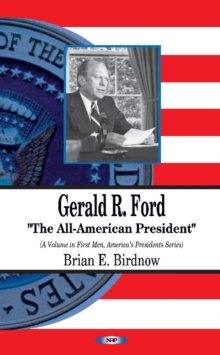 Gerald R Ford : The All-American President, Paperback Book